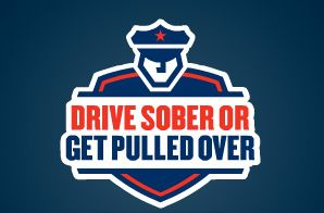 Drive sober or get pulled over.